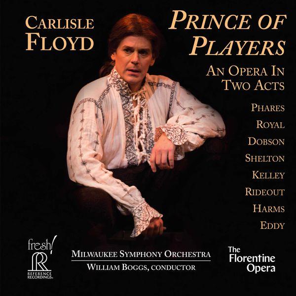 Keith Phares - Carlisle Floyd: Prince of Players