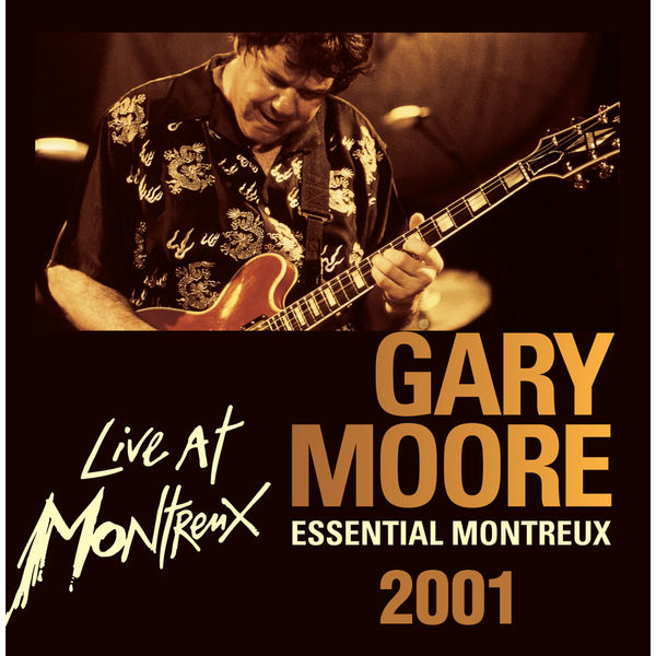 Gary Moore - Essential Montreux 2001
