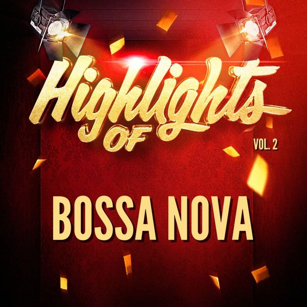 Nova Bossa - Highlights of Bossa Nova, Vol. 2
