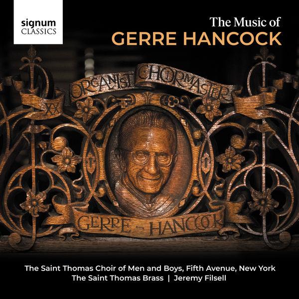 Saint Thomas Choir of Men & Boys, Fifth Avenue, New York|The Music of Gerre Hancock