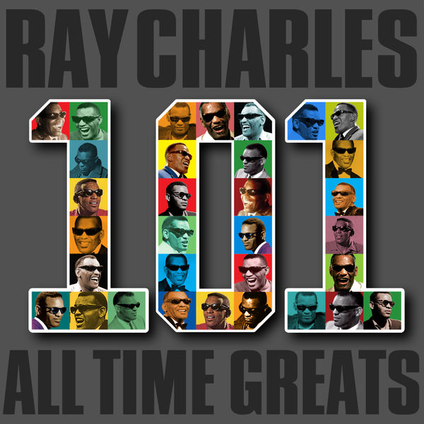 Ray Charles - 101 All Time Greats