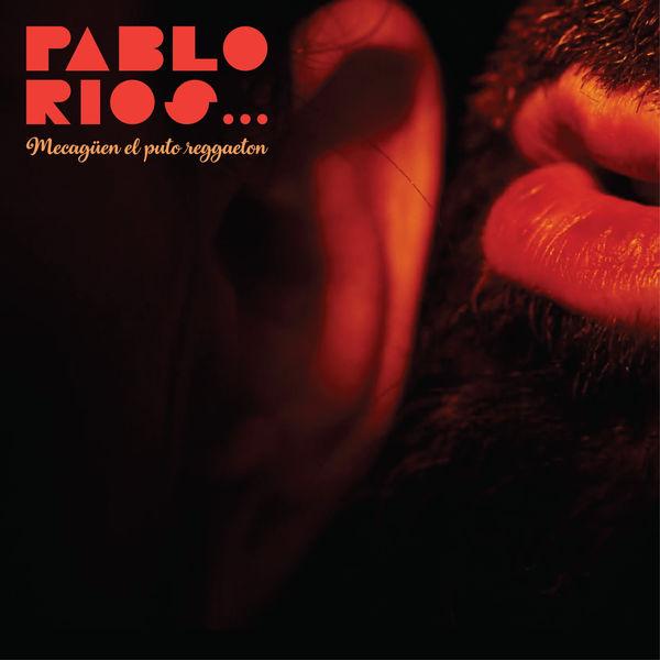 Pablo Rios - Mecagüen el Puto Reggaeton