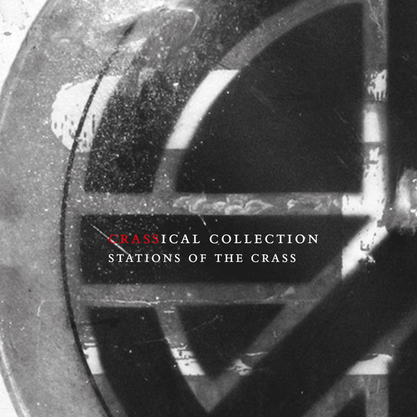 Crass - Stations of the Crass (Crassical Collection)