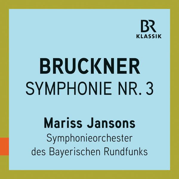 "Symphonieorchester Des Bayerischen Rundfunks - Bruckner: Symphony No. 3 in D Minor, WAB 103 ""Wagner"" (Live)"