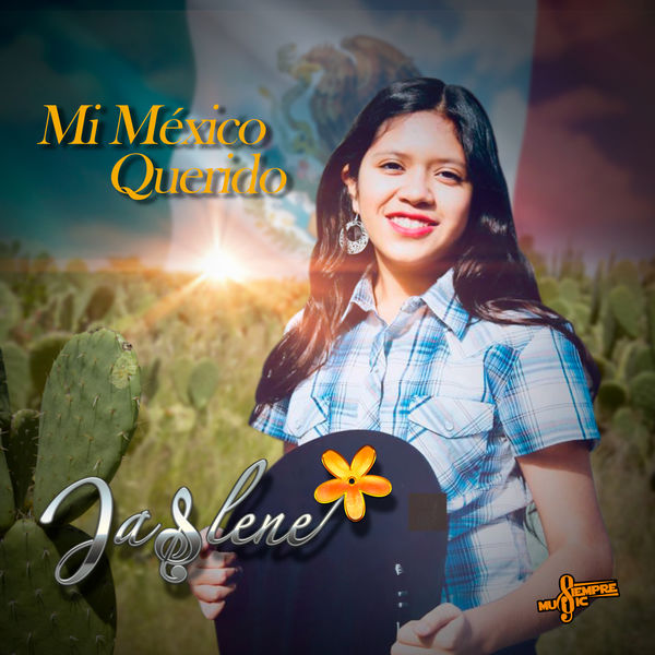 Jaslene - Mi México Querido