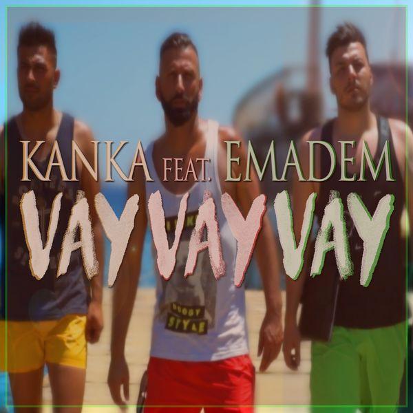 Kanka - Vay Vay Vay (feat. Emadem)