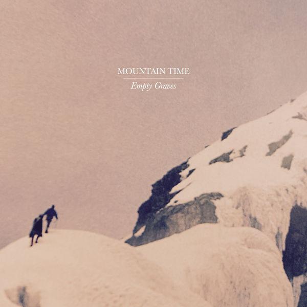 Mountain Time - Empty Graves