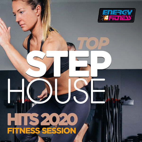 Various Artists - Top Step House Hits 2020 Fitness Session