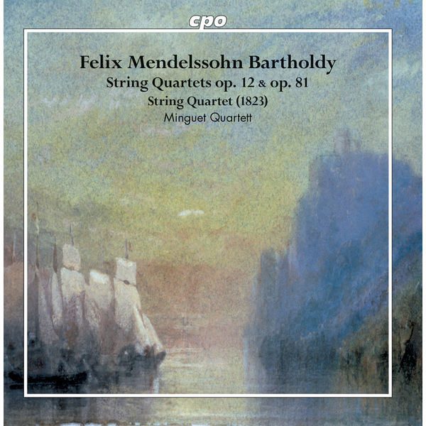 Minguet Quartett - Mendelssohn : String Quartets