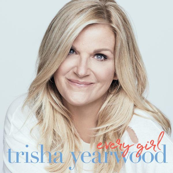 Trisha Yearwood - Every Girl