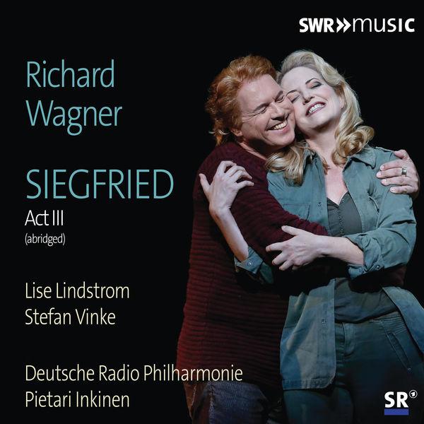 Deutsche Radio Philharmonie Saarbrücken Kaiserslautern - Wagner: Siegfried, WWV 86C (Excerpts)