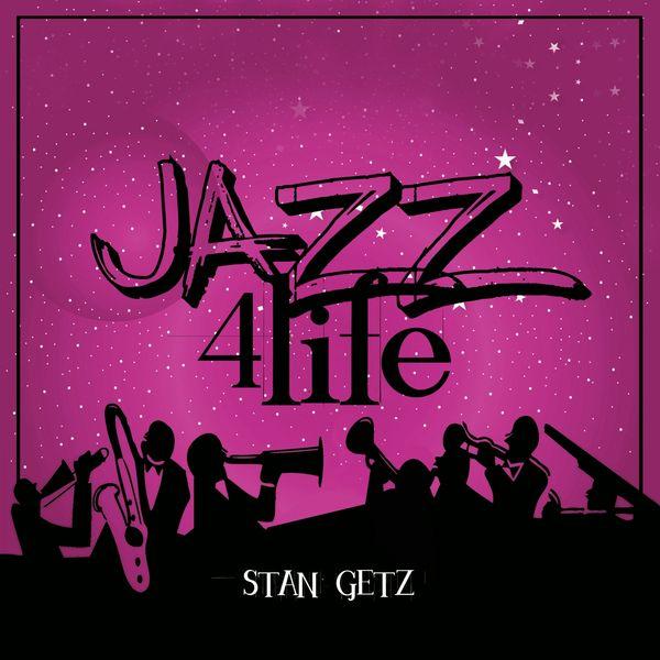 Stan Getz - Jazz 4 Life