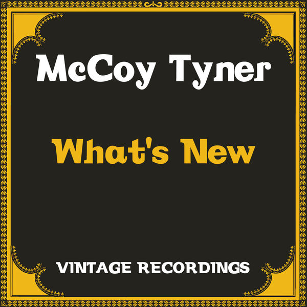 McCoy Tyner What's New (Hq Remastered)