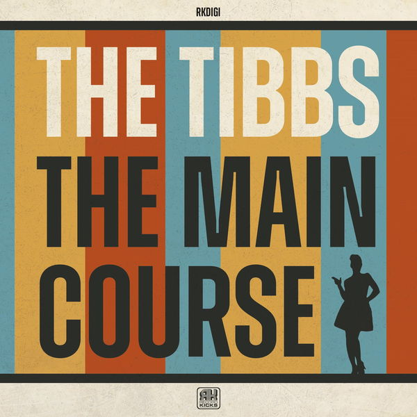 The Tibbs - The Main Course