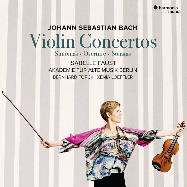 Isabelle Faust - Bach : Violin Concertos