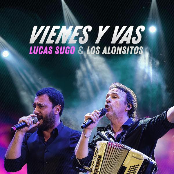 Lucas Sugo - Vienes y Vas (En Vivo)