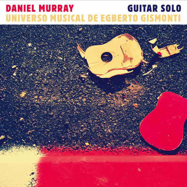 Daniel Murray - Universo Musical de Egberto Gismonti