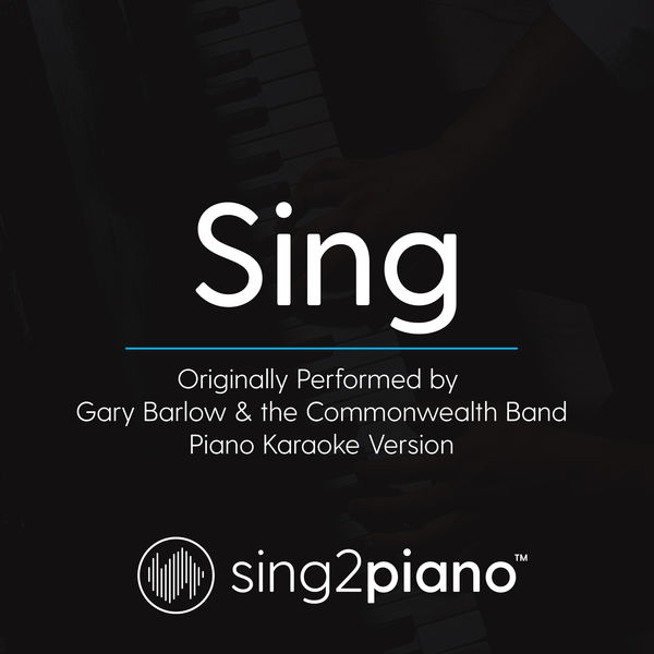 Sing2Piano - Sing (Originally Performed By Gary Barlow & the Commonwealth Band)