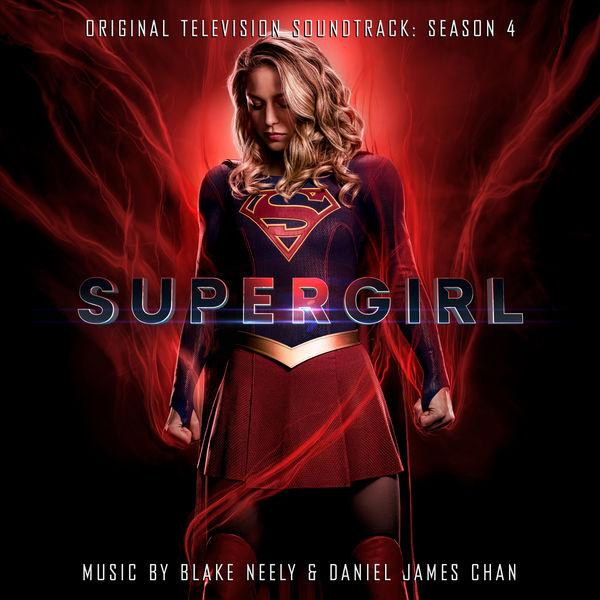 Blake Neely - Supergirl: Season 4 (Original Television Soundtrack)