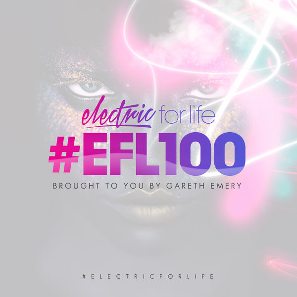 Gareth Emery - Electric For Life Episode 100