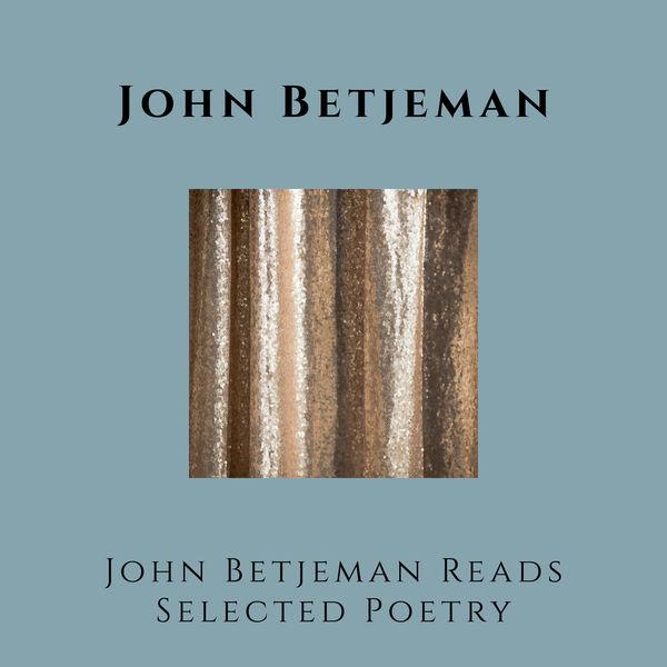 John Betjeman - John Betjeman Reads Selected Poetry