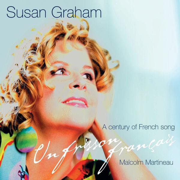 Susan Graham Un Frisson Français - A Century of French Song