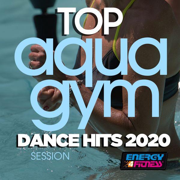 Atlantis, Plaza People, Dj Space'c, Mc Joe, The Vanillas, D'mixmasters, Thomas, Girlzz, B-west - Top Aqua Gym Dance Hits 2020 Session (Unmixed Compilation For Fitness & Workout - 128 Bpm / 32 Count)