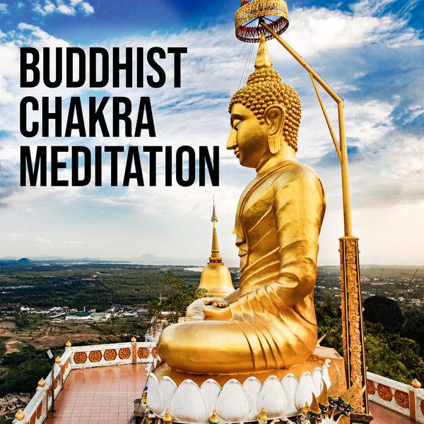 Buddha Lounge - Buddhist Chakra Meditation: Cleanse, Balance, Harmonize, and Open The Chakras With This Special Meditation Music