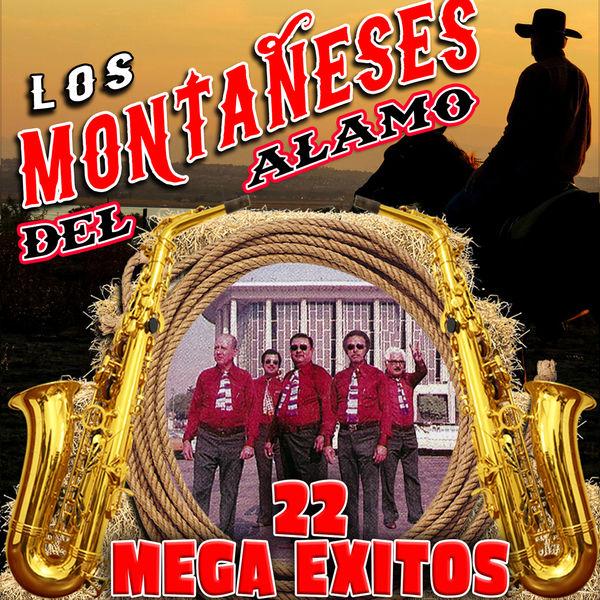 Los Montañeses Del Alamo - 22 Mega Exitos