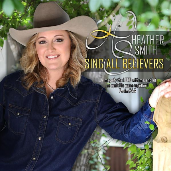 Heather Smith - Sing All Believers