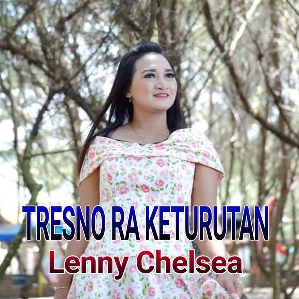 Lenny Chelsea - Tresno Ra Keturutan