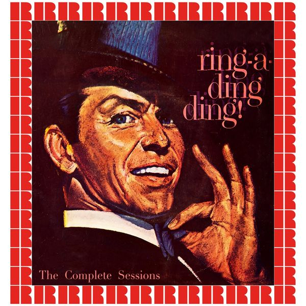 Frank Sinatra - Ring-A-Ding-Ding, The Complete Sessions (Bonus Track Version) [Hd Remastered Edition]