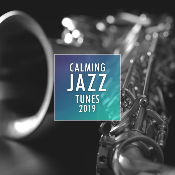 Chilled Jazz Masters - Calming Jazz Tunes 2019