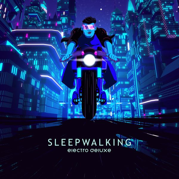 Electro Deluxe - Sleepwalking