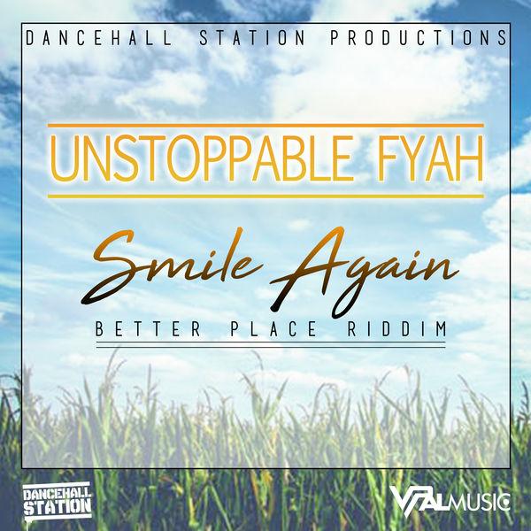Unstoppable Fyah - Smile Again