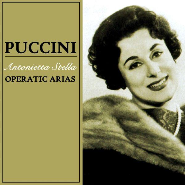 Antonietta Stella - Puccini: Operatic Arias