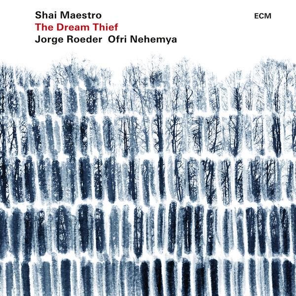 Shai Maestro Trio - The Dream Thief