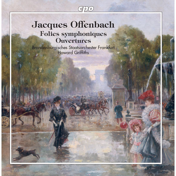 Howard Griffiths - Offenbach : Opera Ouvertures