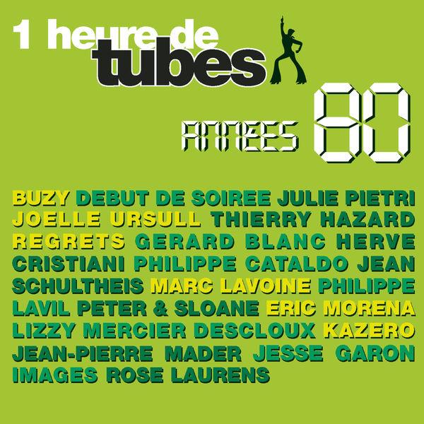 Various Artists - Une Heure De Tubes Année 80 Vol.1