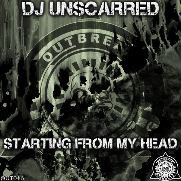 DJ Unscarred - Starting from My Head