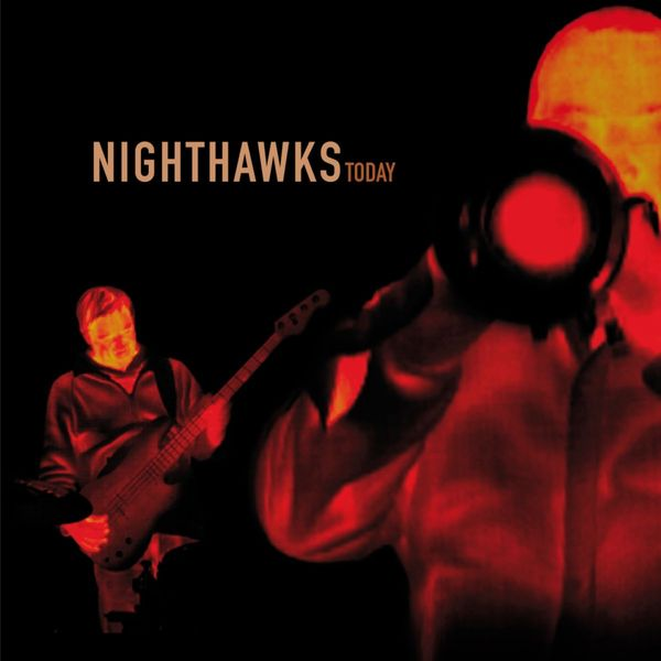 Nighthawks - Today (Bonus Edition)