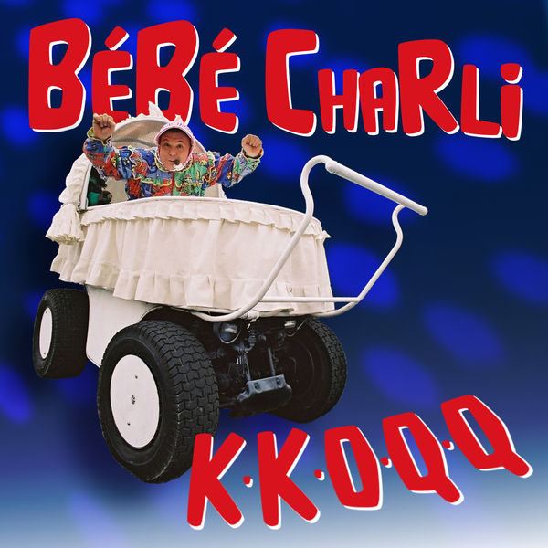 Bébé Charli - KKOQQ