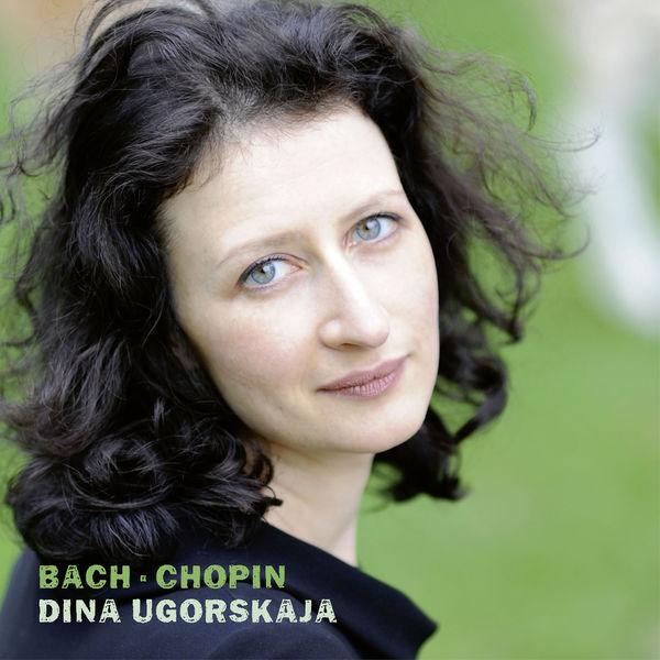 Dina Ugorskaja - Bach . Chopin