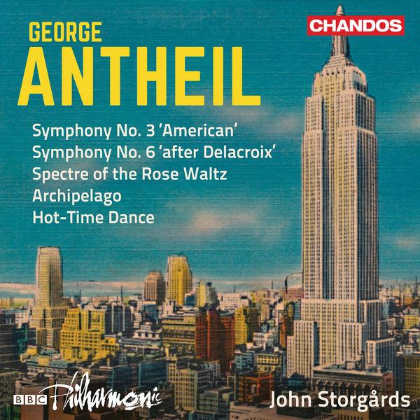 John Storgårds - Antheil : Symphonies Nos. 3 & 6 & Other Works