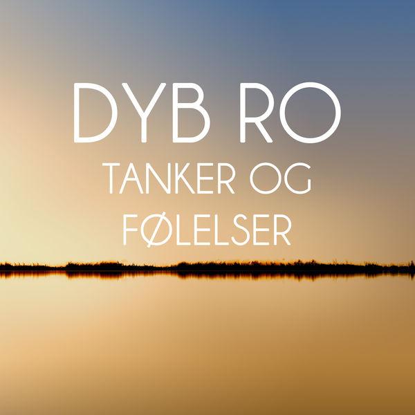 Dyb Ro - Tanker og følelser