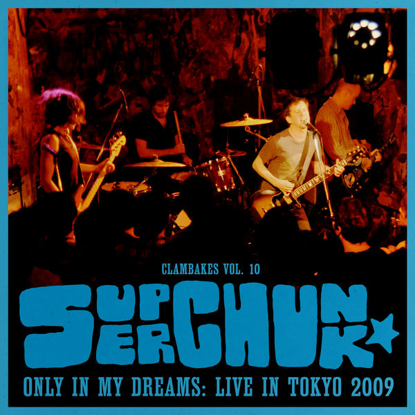 Superchunk - Clambakes Vol. 10: Only in My Dreams - Live in Tokyo 2009