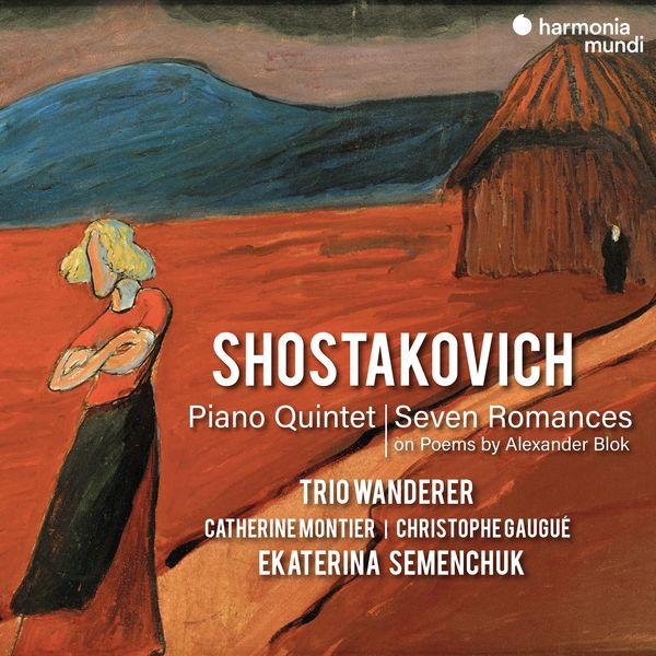 Trio Wanderer - Shostakovich: Piano Quintet & Seven Romances on Poems by Alexander Blok