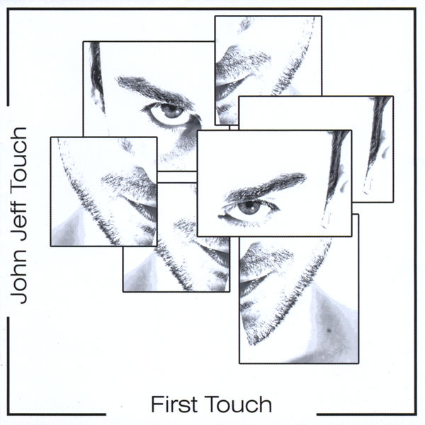 John Jeff Touch - First Touch