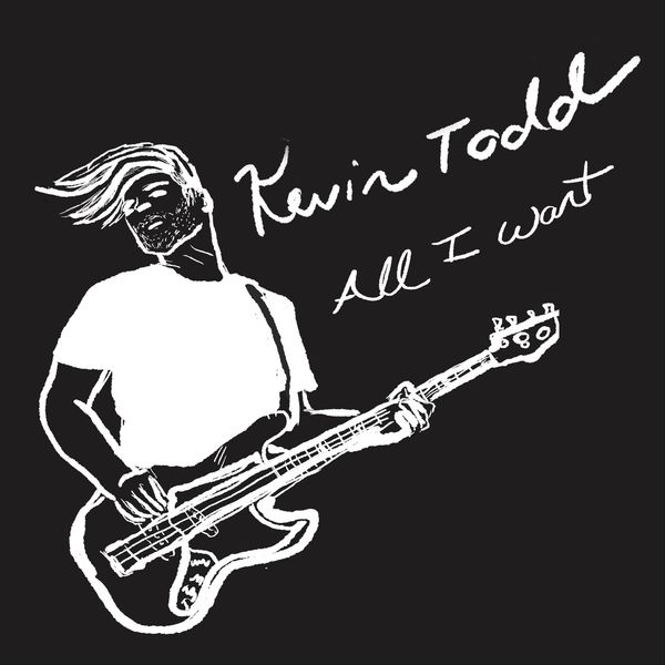 Kevin Todd - All I Want