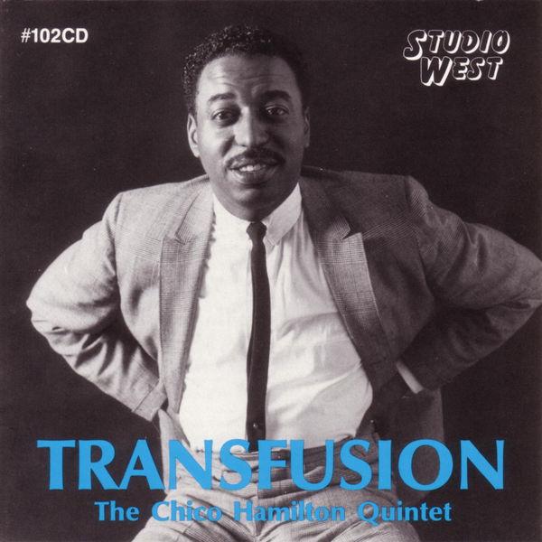 The Chico Hamilton Quintet - Transfusion